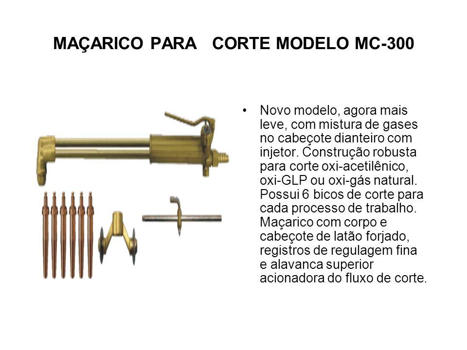 MAÇARICO PARA SOLDA, CORTE E AQUECIMENTO COMBINADO Maçarico com extensões de solda utilizando sistema misturador ou injetor de gás. Apropriado para so