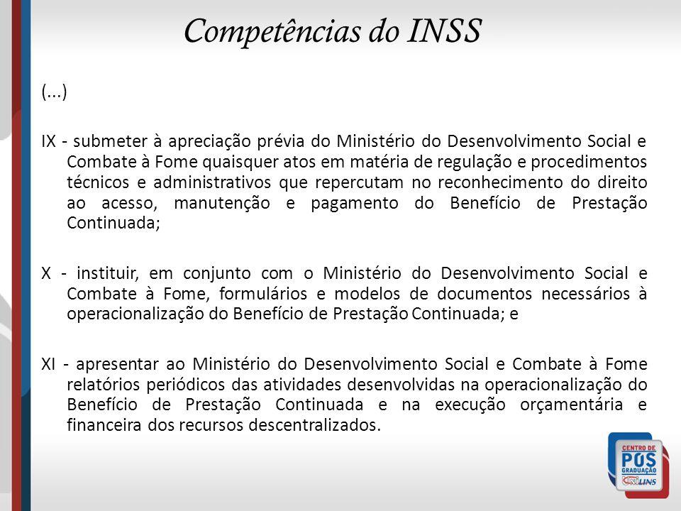 Competências do INSS (...) IX - submeter à apreciação prévia do Ministério do Desenvolvimento Social e Combate à Fome quaisquer atos em matéria de reg