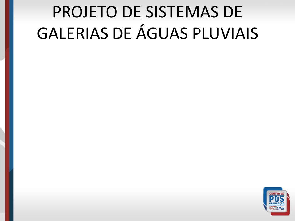 PROJETO DE SISTEMAS DE GALERIAS DE ÁGUAS PLUVIAIS