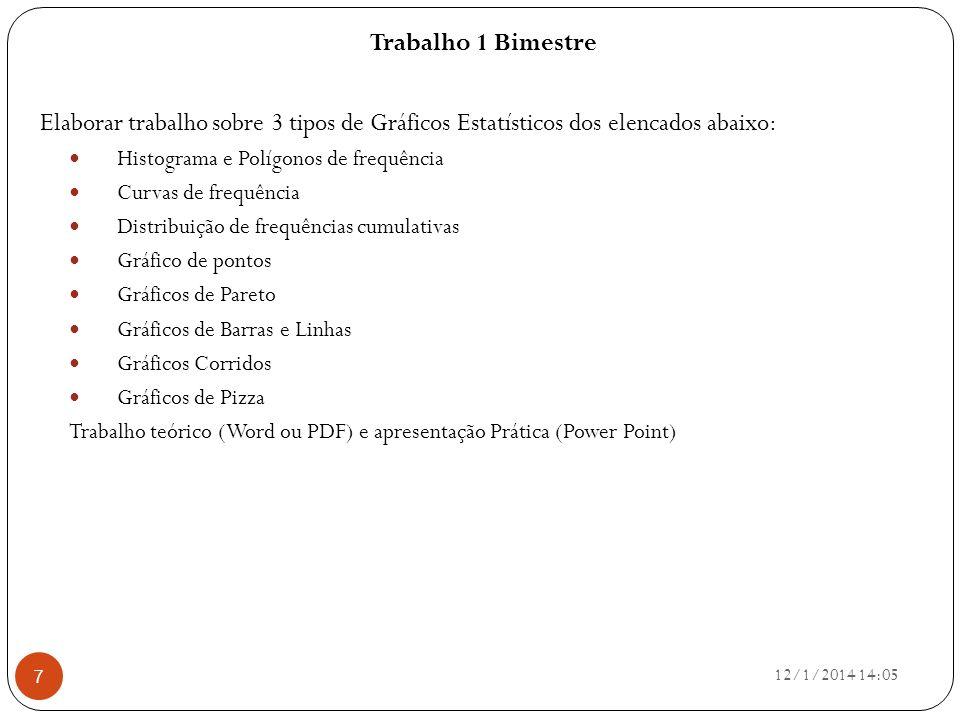 ARTIGO O PAPEL DA ESTATÍSTICA NA LEITURA DO MUNDO: O LETRAMENTO ESTATÍSTICO. 12/1/2014 14:07 8
