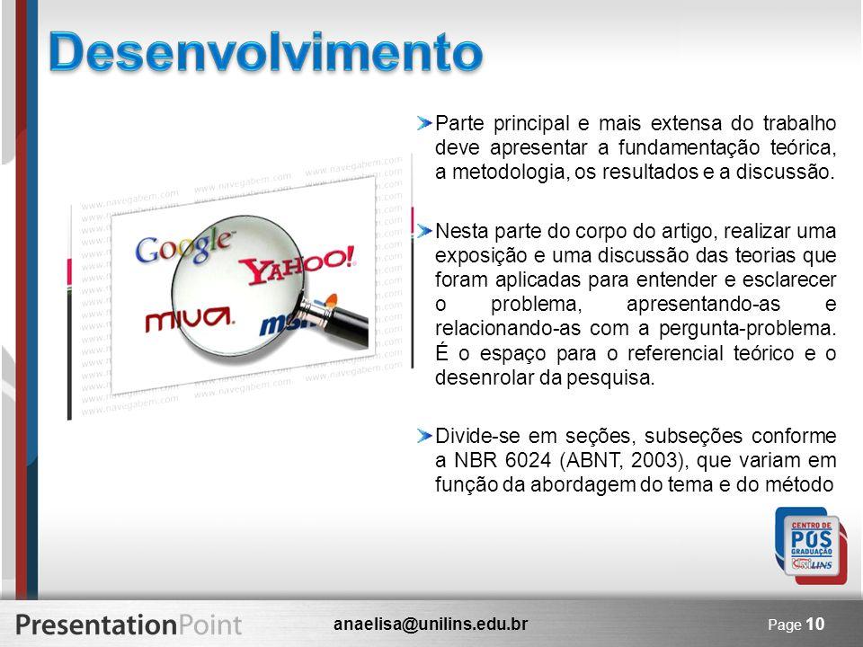 anaelisa@unilins.edu.br Page 10 Parte principal e mais extensa do trabalho deve apresentar a fundamentação teórica, a metodologia, os resultados e a d