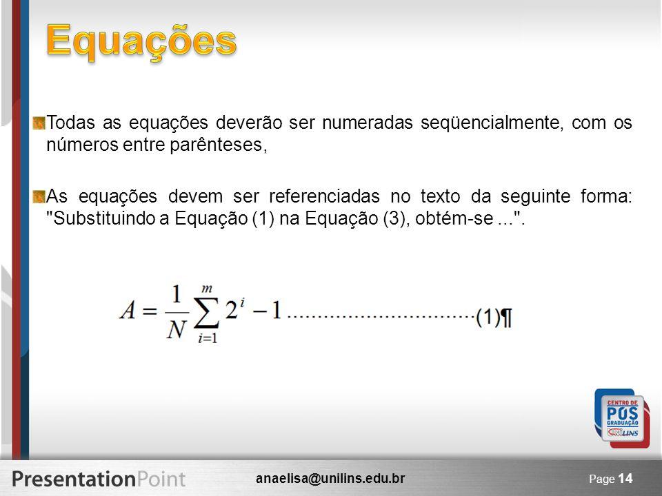 anaelisa@unilins.edu.br Page 14 Todas as equações deverão ser numeradas seqüencialmente, com os números entre parênteses, As equações devem ser refere