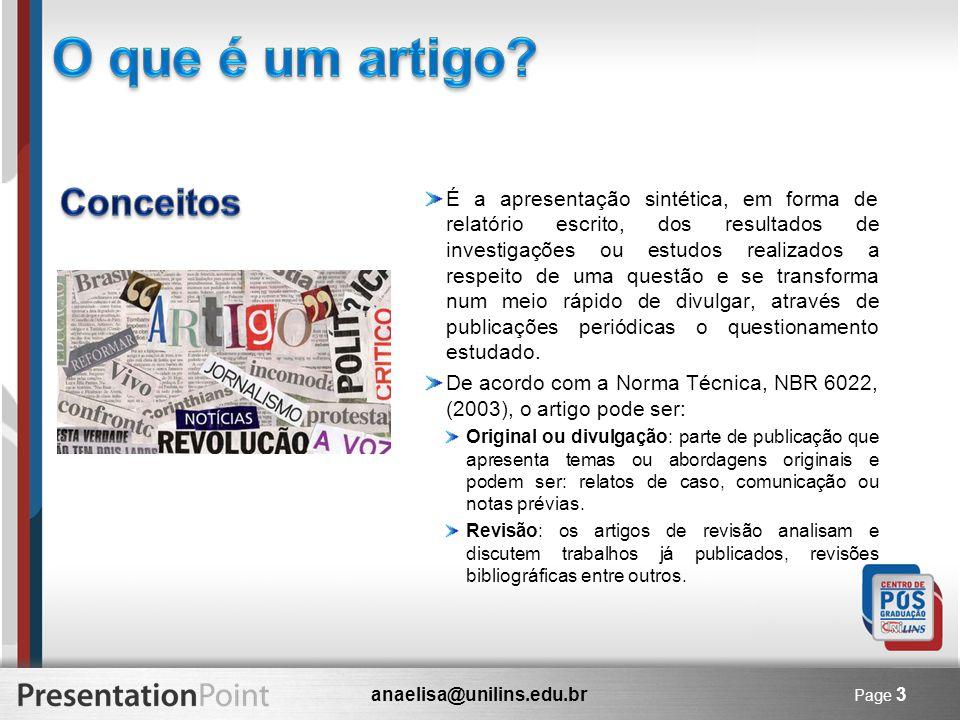 anaelisa@unilins.edu.br Page 3 É a apresentação sintética, em forma de relatório escrito, dos resultados de investigações ou estudos realizados a resp