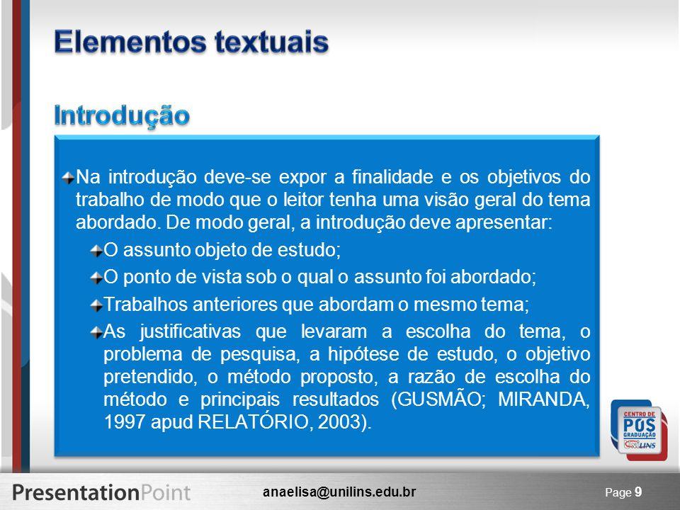 anaelisa@unilins.edu.br Page 9 Na introdução deve-se expor a finalidade e os objetivos do trabalho de modo que o leitor tenha uma visão geral do tema