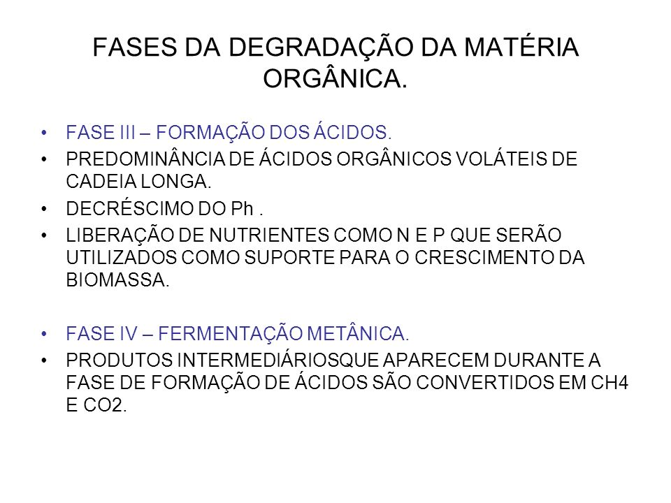 FASES DA DEGRADAÇÃO DA MATÉRIA ORGÂNICA.FASE III – FORMAÇÃO DOS ÁCIDOS.