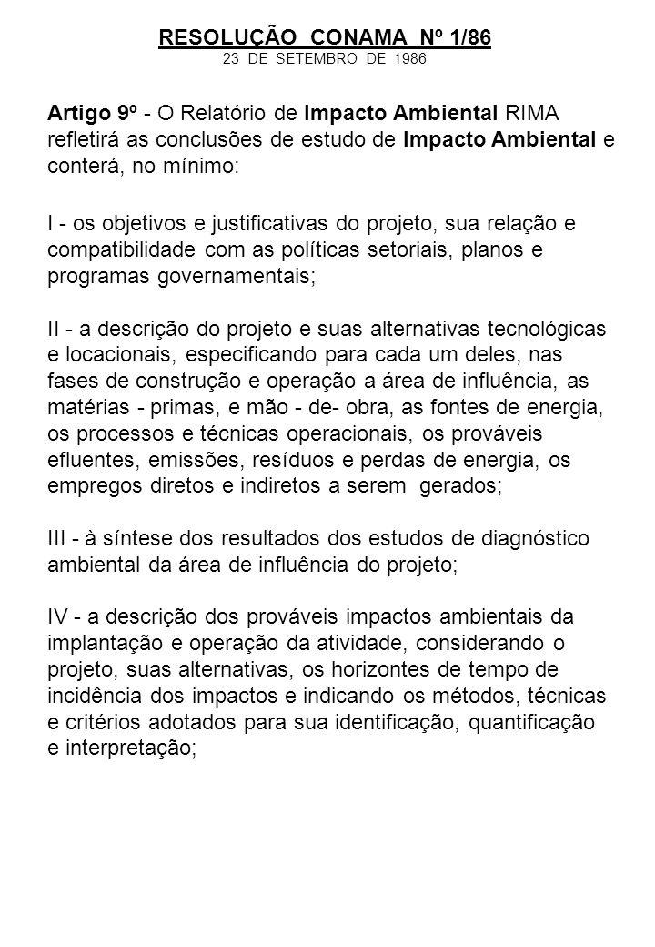 RESOLUÇÃO CONAMA Nº 1/86 23 DE SETEMBRO DE 1986 I - os objetivos e justificativas do projeto, sua relação e compatibilidade com as políticas setoriais