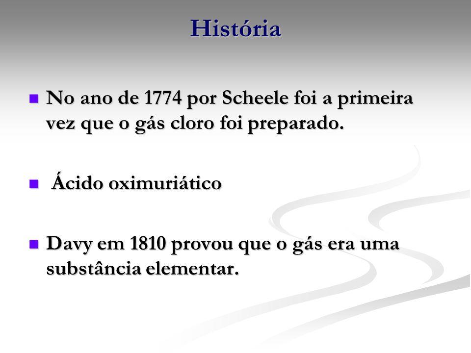 História No ano de 1774 por Scheele foi a primeira vez que o gás cloro foi preparado. No ano de 1774 por Scheele foi a primeira vez que o gás cloro fo