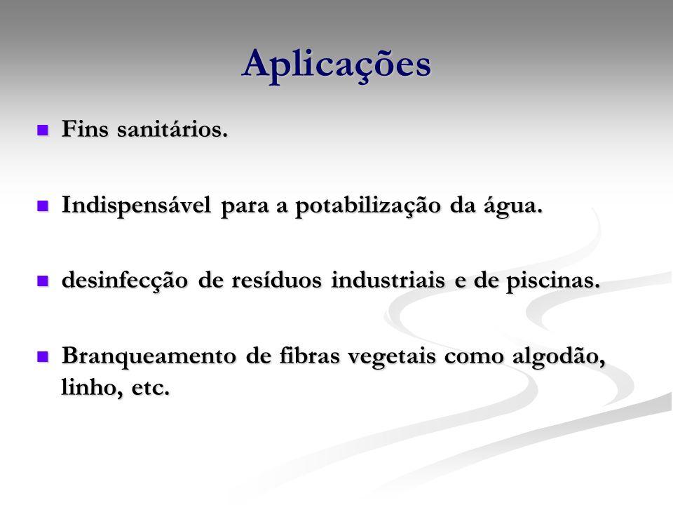 Aplicações Fins sanitários. Fins sanitários. Indispensável para a potabilização da água. Indispensável para a potabilização da água. desinfecção de re