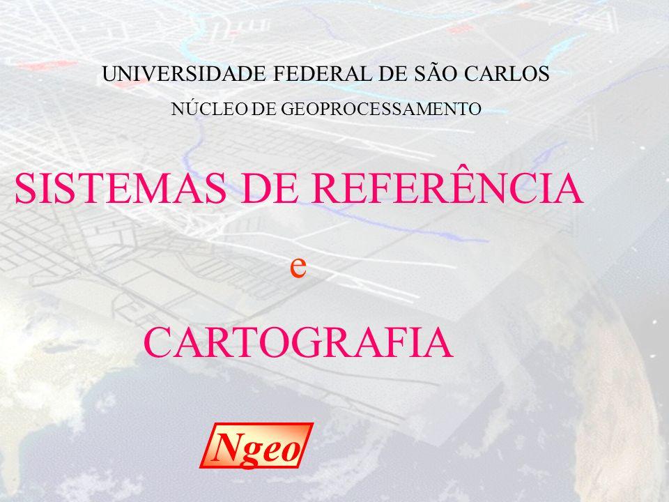 REDES DE REFERÊNCIA Rede Fundamental de Triangulação Redes GPS do Estado de São Paulo 24 estações ligadas ao vértice Chuá (SAD/69) integração ao Sistema Geodésico Brasileiro