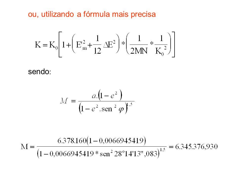 ou, utilizando a fórmula mais precisa sendo :