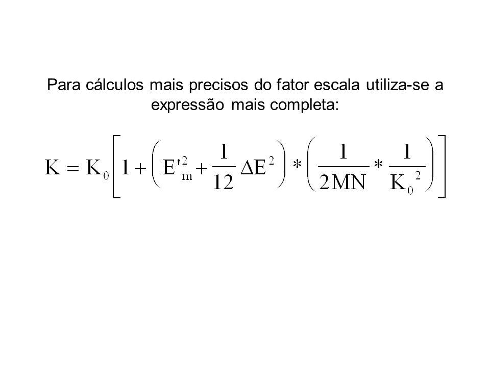 Para cálculos mais precisos do fator escala utiliza-se a expressão mais completa: