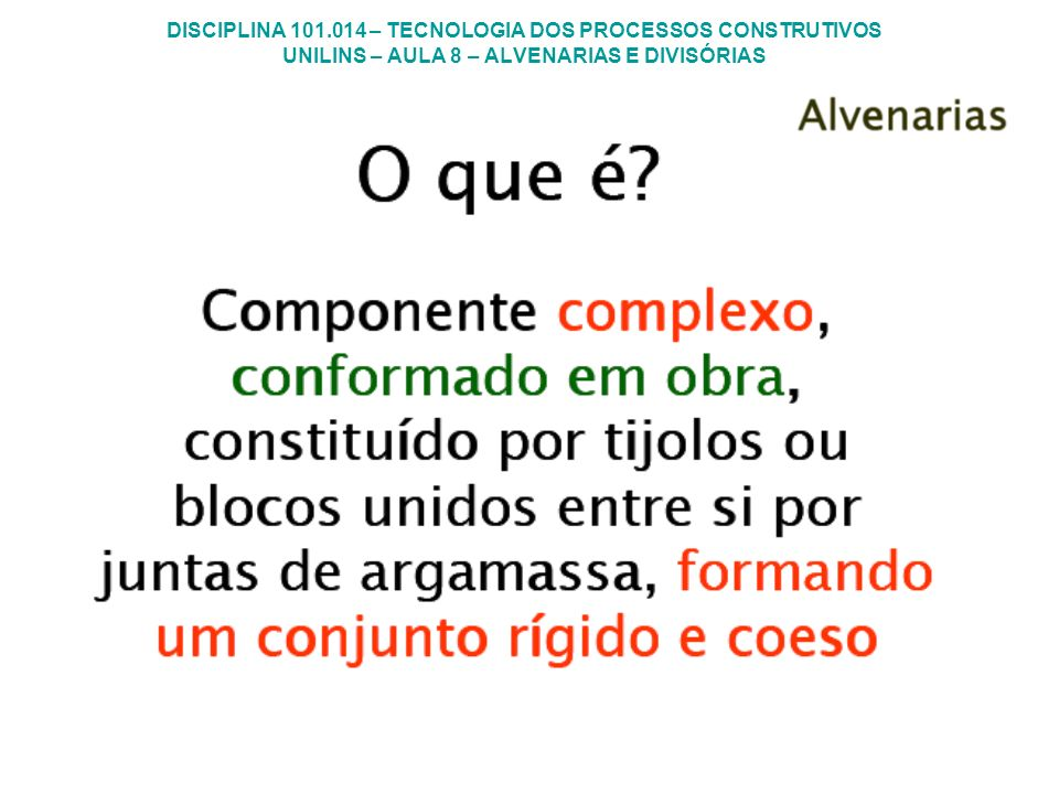 DISCIPLINA 101.014 – TECNOLOGIA DOS PROCESSOS CONSTRUTIVOS UNILINS – AULA 8 – ALVENARIAS E DIVISÓRIAS Paredes com bloco de concreto