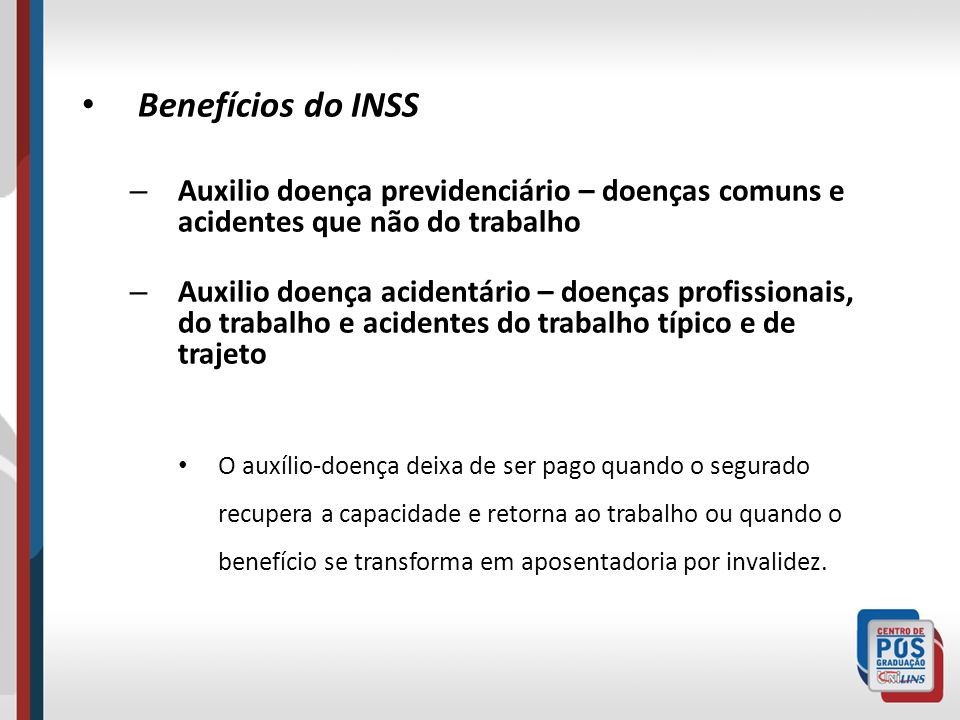 Benefícios do INSS – Auxilio doença previdenciário – doenças comuns e acidentes que não do trabalho – Auxilio doença acidentário – doenças profissiona