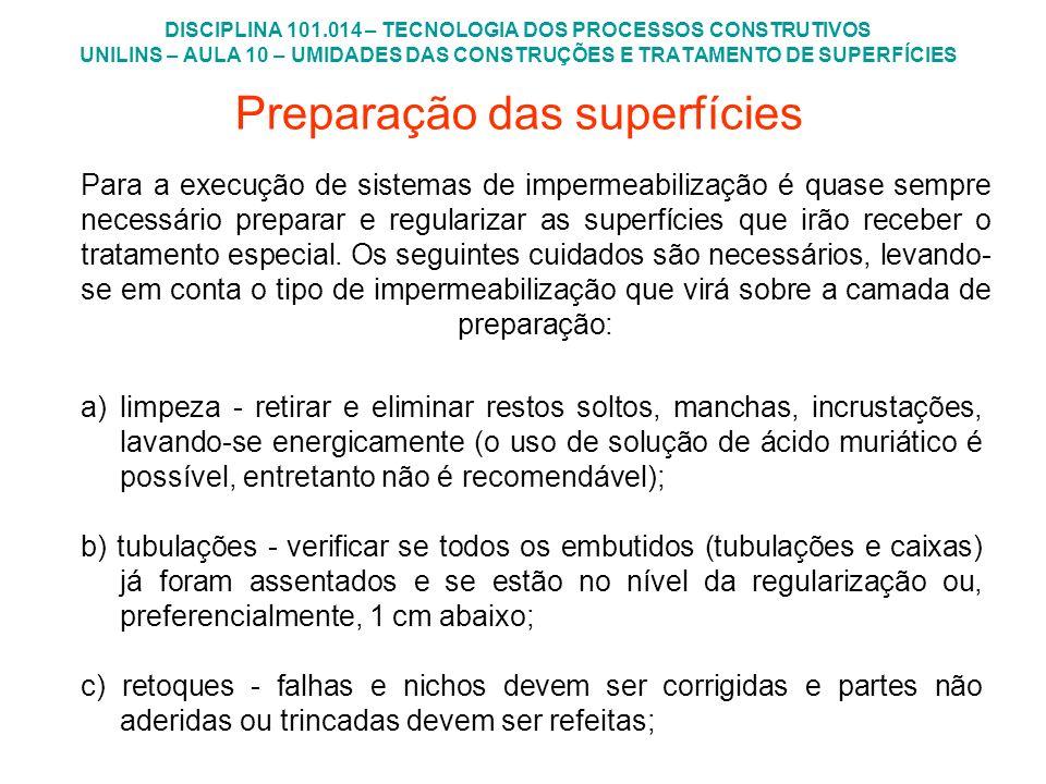 DISCIPLINA 101.014 – TECNOLOGIA DOS PROCESSOS CONSTRUTIVOS UNILINS – AULA 10 – UMIDADES DAS CONSTRUÇÕES E TRATAMENTO DE SUPERFÍCIES Preparação das sup