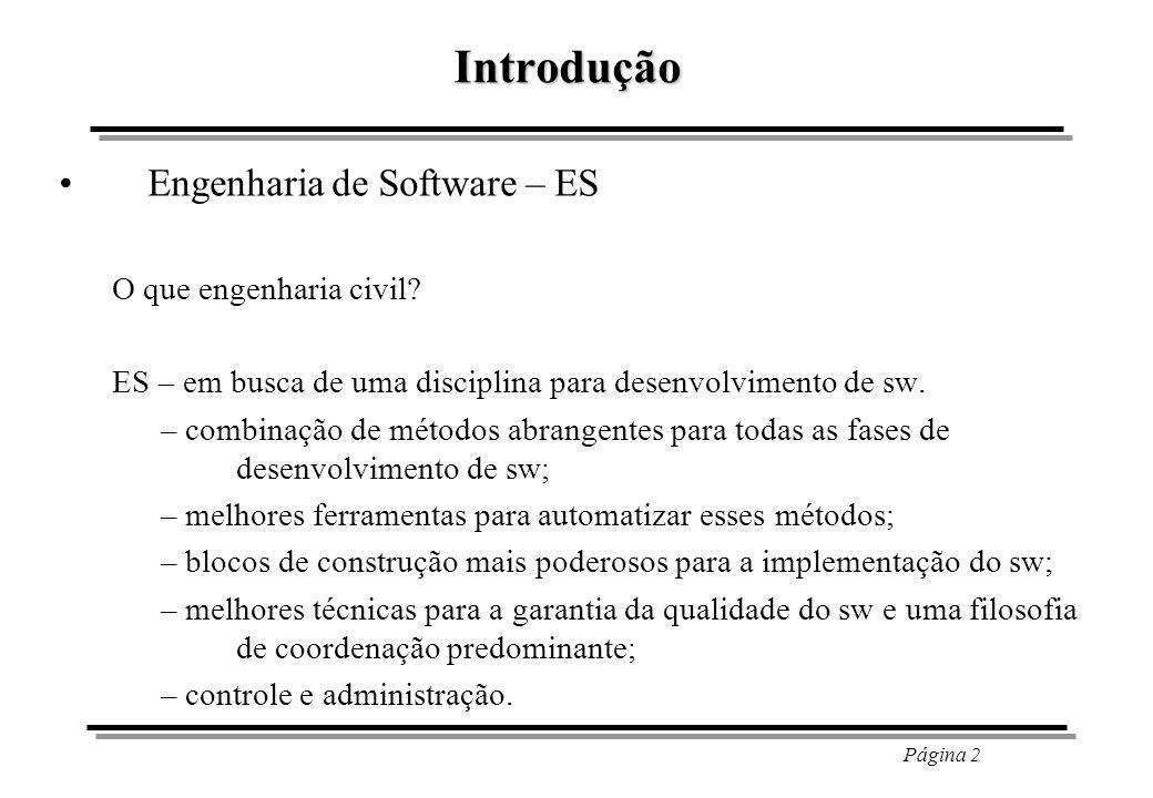 Página 3 Introdução Engenharia de Software – ES Abrange um conjunto de três elementos fundamentais: – Métodos; – Ferramentas; – Procedimentos.