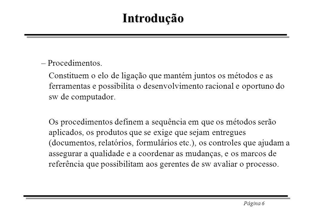 Página 7 Introdução – Paradigmas de ES A ES compreende um conjunto de etapas que envolve métodos, ferramentas e os procedimentos.