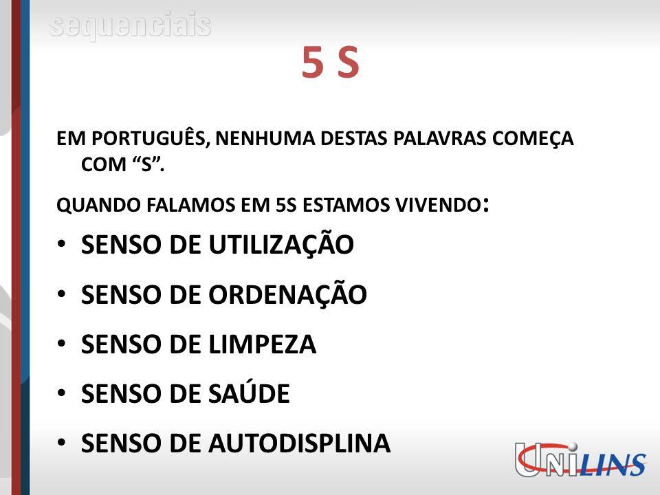 5 S EM PORTUGUÊS, NENHUMA DESTAS PALAVRAS COMEÇA COM S.