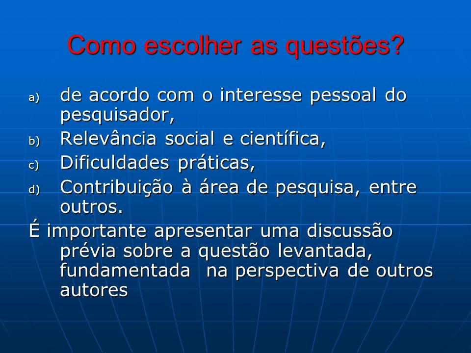 4 Justificativa Deve-se explicitar o porquê do tema ser escolhido e mostrar sua importância pessoal, social e científica (acadêmica).