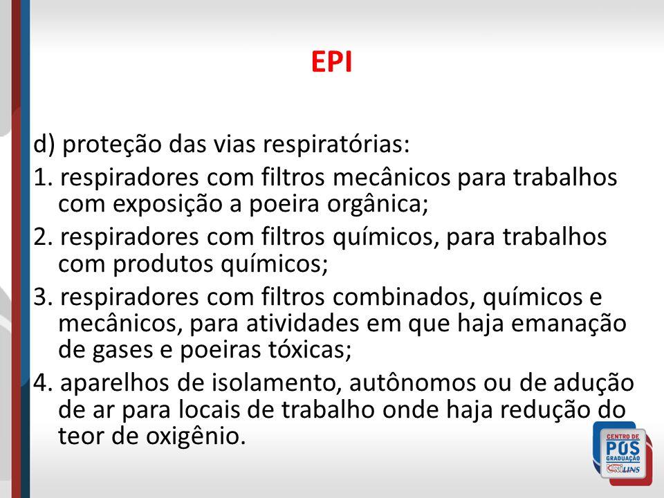 EPI e) proteção dos membros superiores; 1.