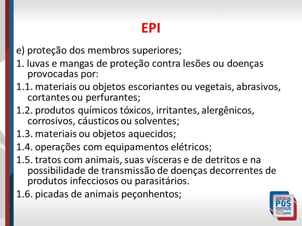 EPI f) proteção dos membros inferiores; 1.