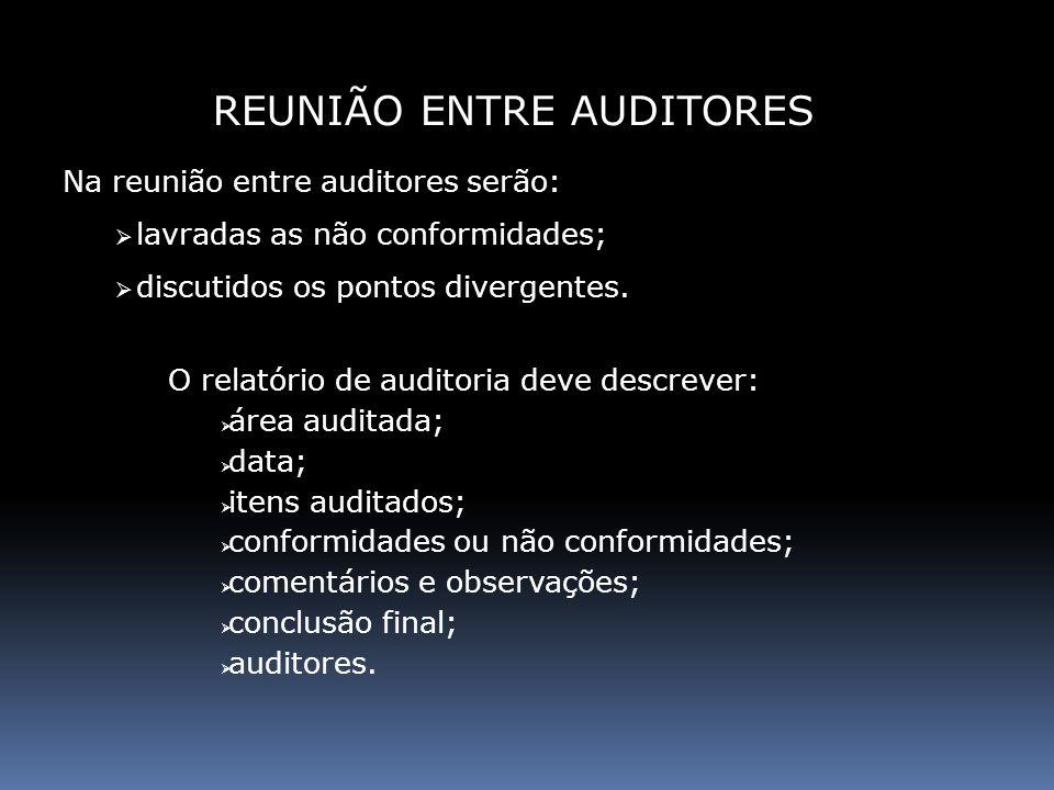 Na reunião entre auditores serão: lavradas as não conformidades; discutidos os pontos divergentes. O relatório de auditoria deve descrever: área audit