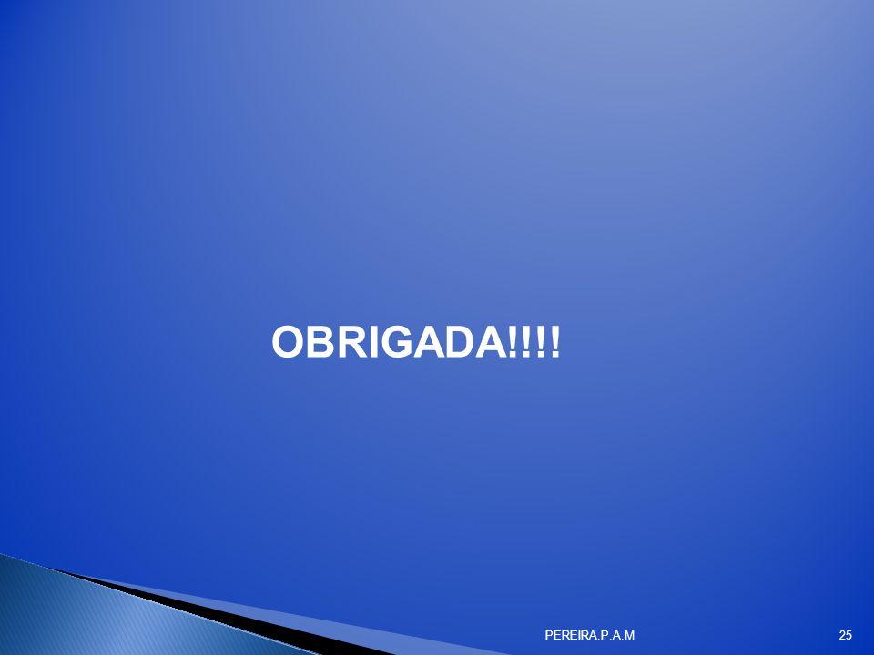 OBRIGADA!!!! PEREIRA.P.A.M25