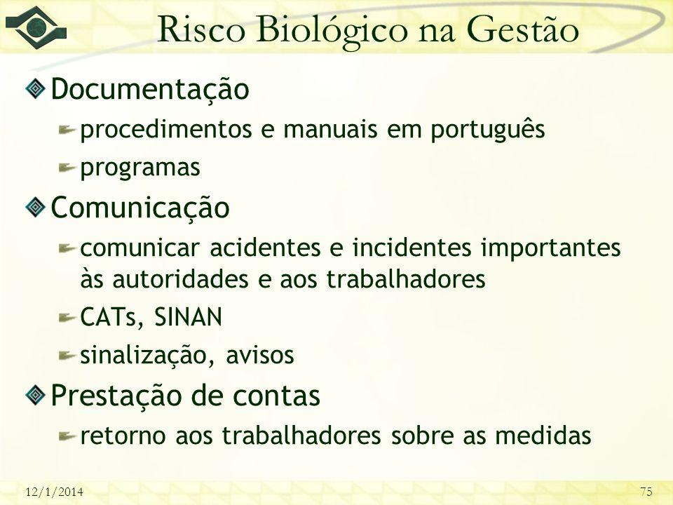 12/1/201475 Risco Biológico na Gestão Documentação procedimentos e manuais em português programas Comunicação comunicar acidentes e incidentes importa