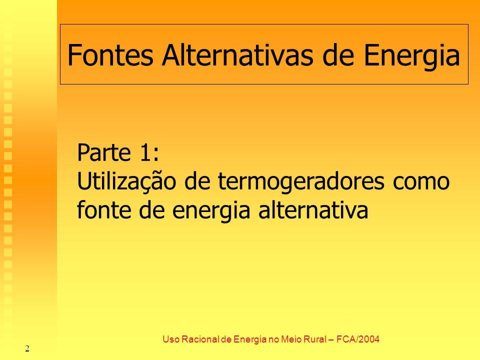 Utilização de Chaminé Solar para Geração de Energia Elétrica 33 Uso Racional de Energia no Meio Rural – FCA/2004 Projeto em Execução Chaminé Solar em Mildura, Austrália, com 1000m de altura (a maior estrutura da Terra) e 150m de diâmetro Chaminé Solar em Mildura, Austrália, com 1000m de altura (a maior estrutura da Terra) e 150m de diâmetro Potência: 200 MWp Energia: 500 GWh/ano Potência: 200 MWp Energia: 500 GWh/ano Custo: US$ 395 milhões (14% maior que uma usina termelétrica a carvão ou 70% maior que geração eólica) Custo: US$ 395 milhões (14% maior que uma usina termelétrica a carvão ou 70% maior que geração eólica) Estrutura mista de aço e concreto Estrutura mista de aço e concreto Expectativa de entrada em operação: 2005 Expectativa de entrada em operação: 2005