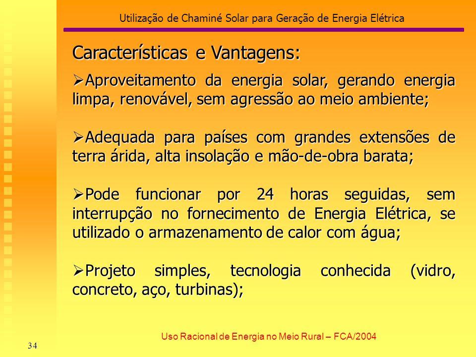 Utilização de Chaminé Solar para Geração de Energia Elétrica 34 Uso Racional de Energia no Meio Rural – FCA/2004 Aproveitamento da energia solar, gera