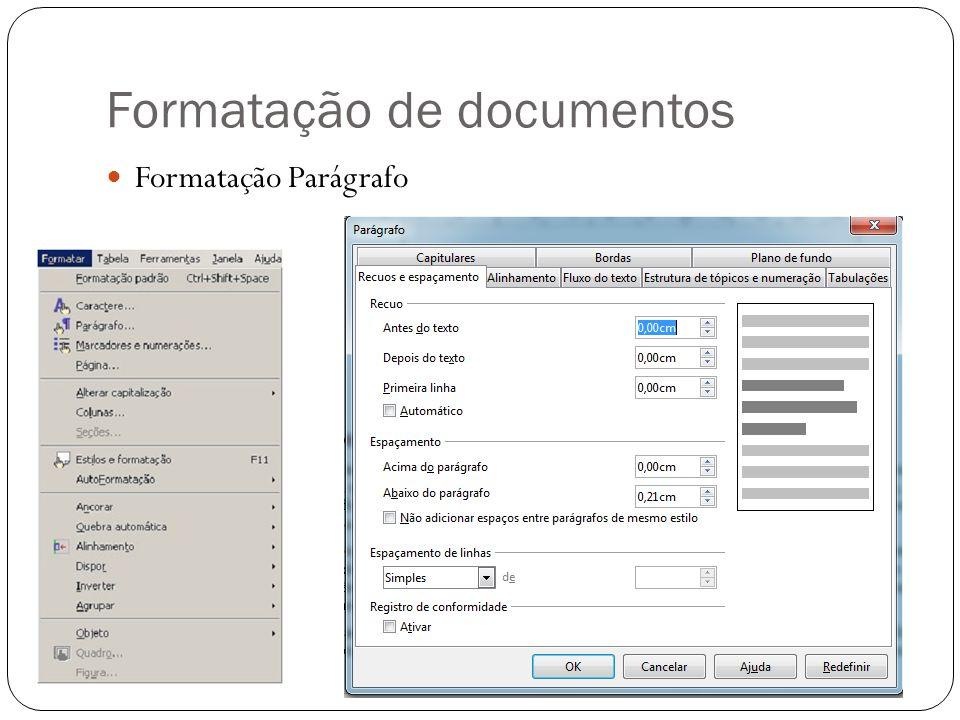 Formatação de documentos Formatação Parágrafo