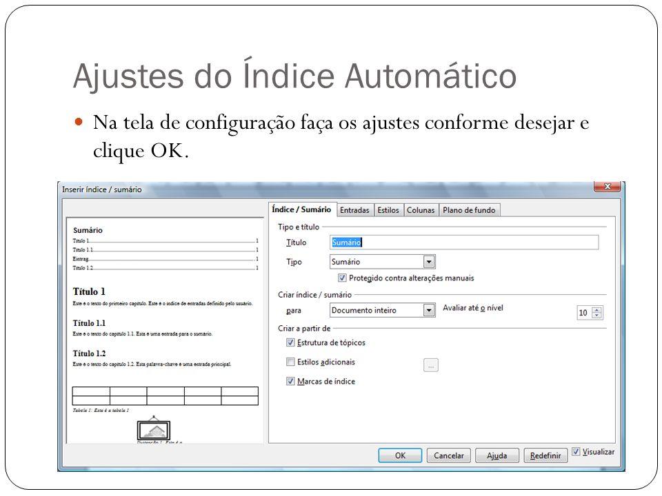 Ajustes do Índice Automático Na tela de configuração faça os ajustes conforme desejar e clique OK.