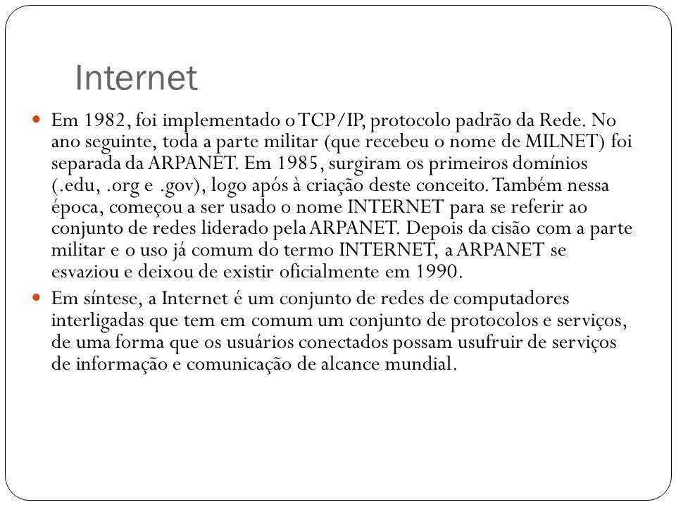 Internet Em 1982, foi implementado o TCP/IP, protocolo padrão da Rede. No ano seguinte, toda a parte militar (que recebeu o nome de MILNET) foi separa