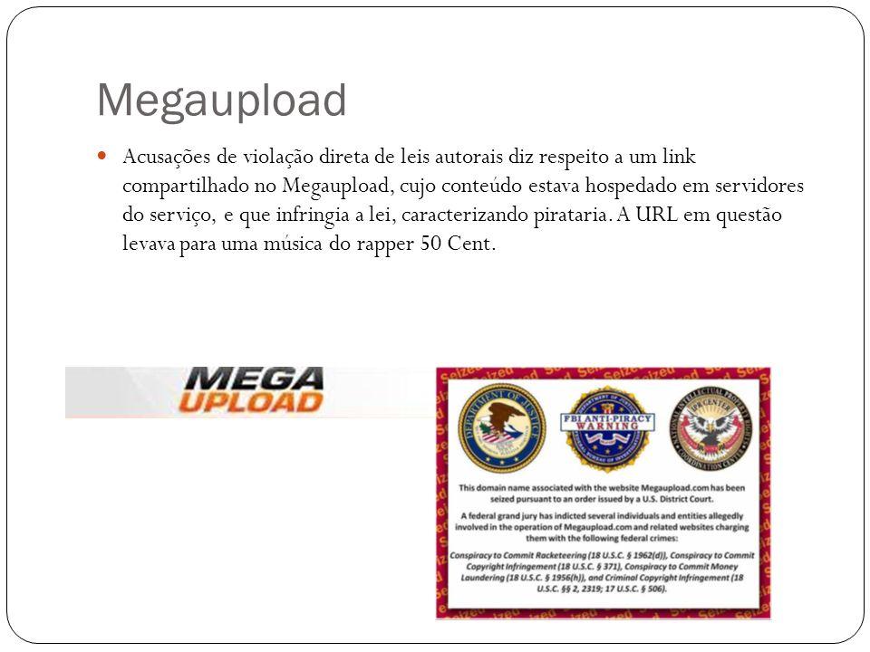 Megaupload Acusações de violação direta de leis autorais diz respeito a um link compartilhado no Megaupload, cujo conteúdo estava hospedado em servido
