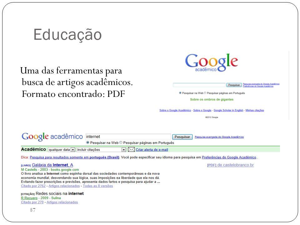 87 Educação Uma das ferramentas para busca de artigos acadêmicos. Formato encontrado: PDF
