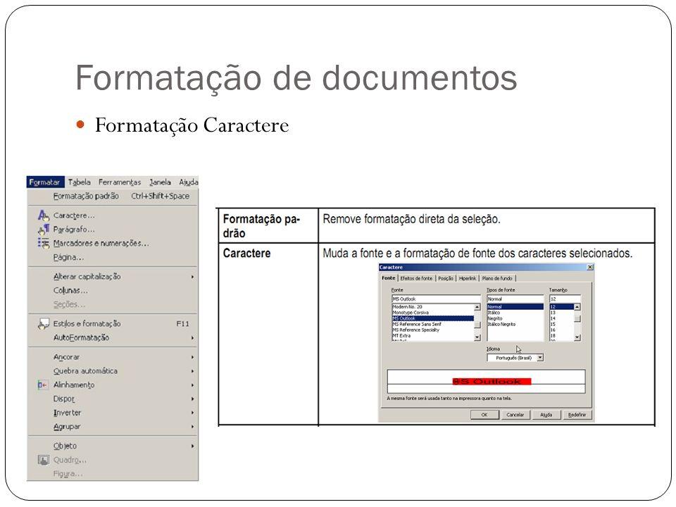 Formatação de documentos Formatação Caractere