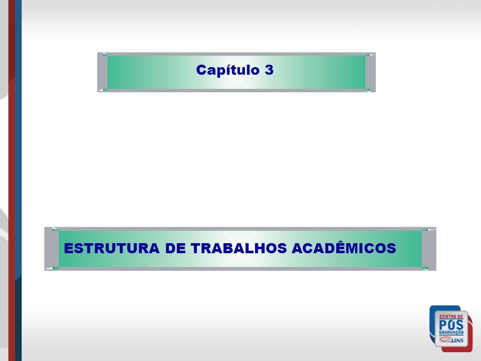 ESTRUTURA DE TRABALHOS ACADÊMICOS Capítulo 3