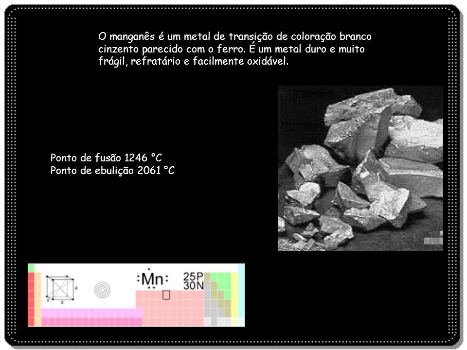 O manganês é um metal de transição de coloração branco cinzento parecido com o ferro. É um metal duro e muito frágil, refratário e facilmente oxidável