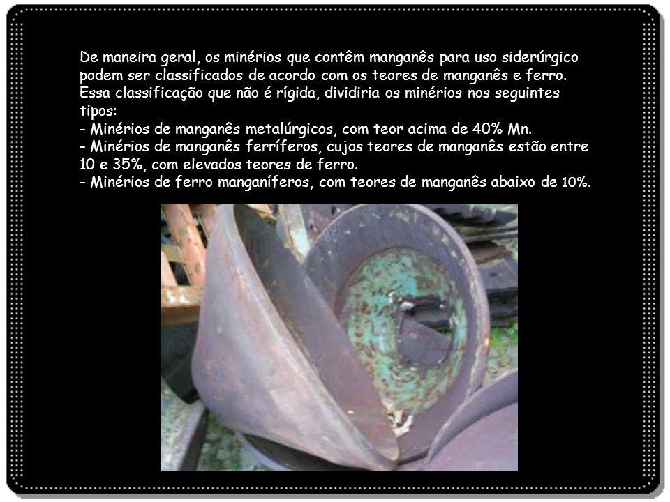 De maneira geral, os minérios que contêm manganês para uso siderúrgico podem ser classificados de acordo com os teores de manganês e ferro. Essa class