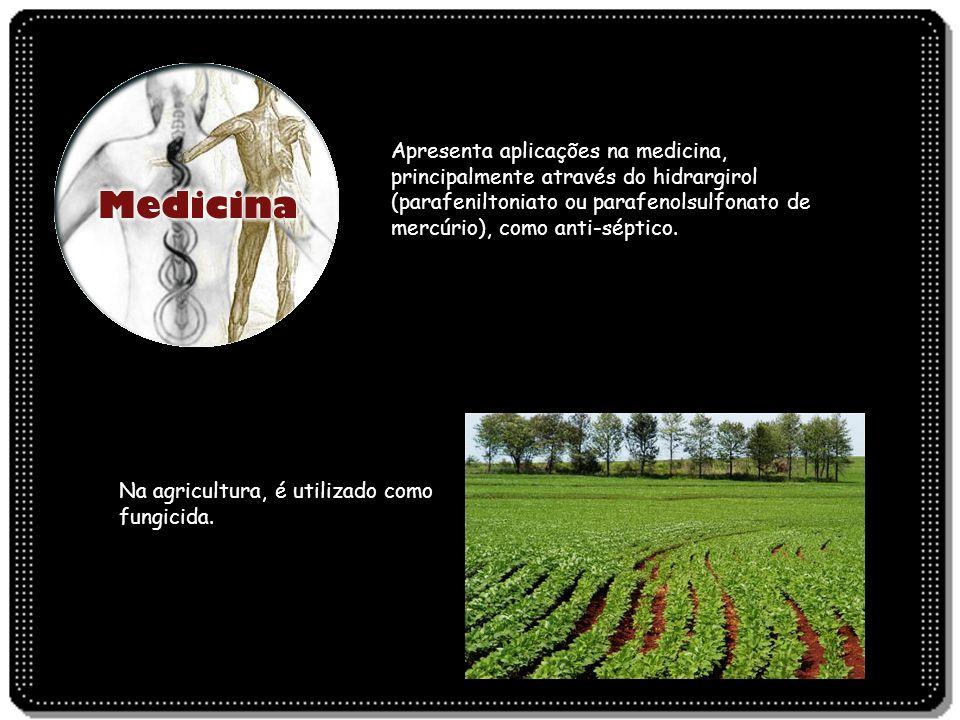 Apresenta aplicações na medicina, principalmente através do hidrargirol (parafeniltoniato ou parafenolsulfonato de mercúrio), como anti-séptico. Na ag