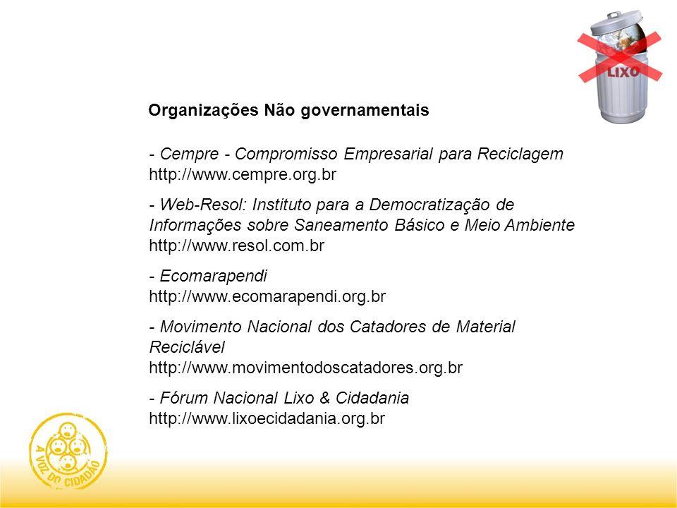 Organizações Não governamentais - Cempre - Compromisso Empresarial para Reciclagem http://www.cempre.org.br - Web-Resol: Instituto para a Democratizaç