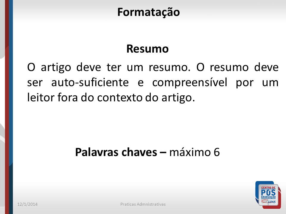 12/1/2014Praticas Admnistrativas3 Formatação Resumo O artigo deve ter um resumo.