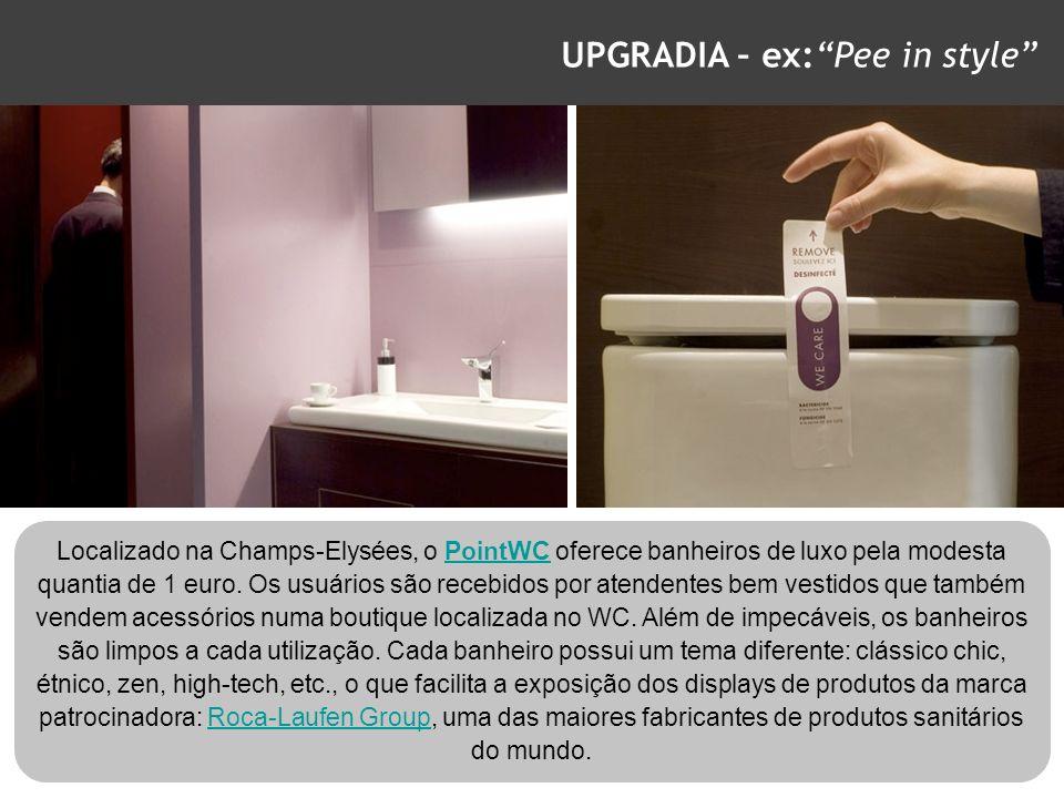 UPGRADIA – ex:Pee in style Localizado na Champs-Elysées, o PointWC oferece banheiros de luxo pela modesta quantia de 1 euro. Os usuários são recebidos
