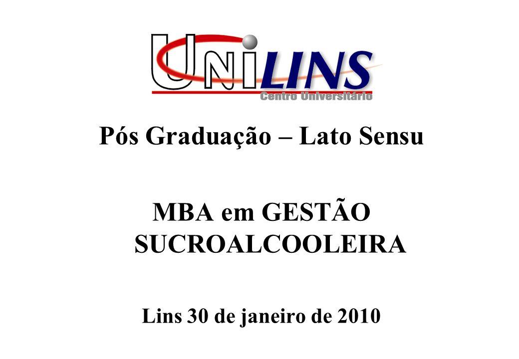 Pós Graduação – Lato Sensu MBA em GESTÃO SUCROALCOOLEIRA Lins 30 de janeiro de 2010