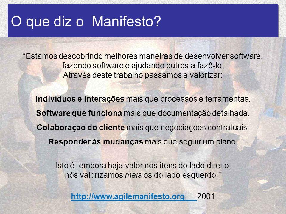 18/03/2010 José Alexandre & Lourenço Marcos O que diz o Manifesto? Estamos descobrindo melhores maneiras de desenvolver software, fazendo software e a