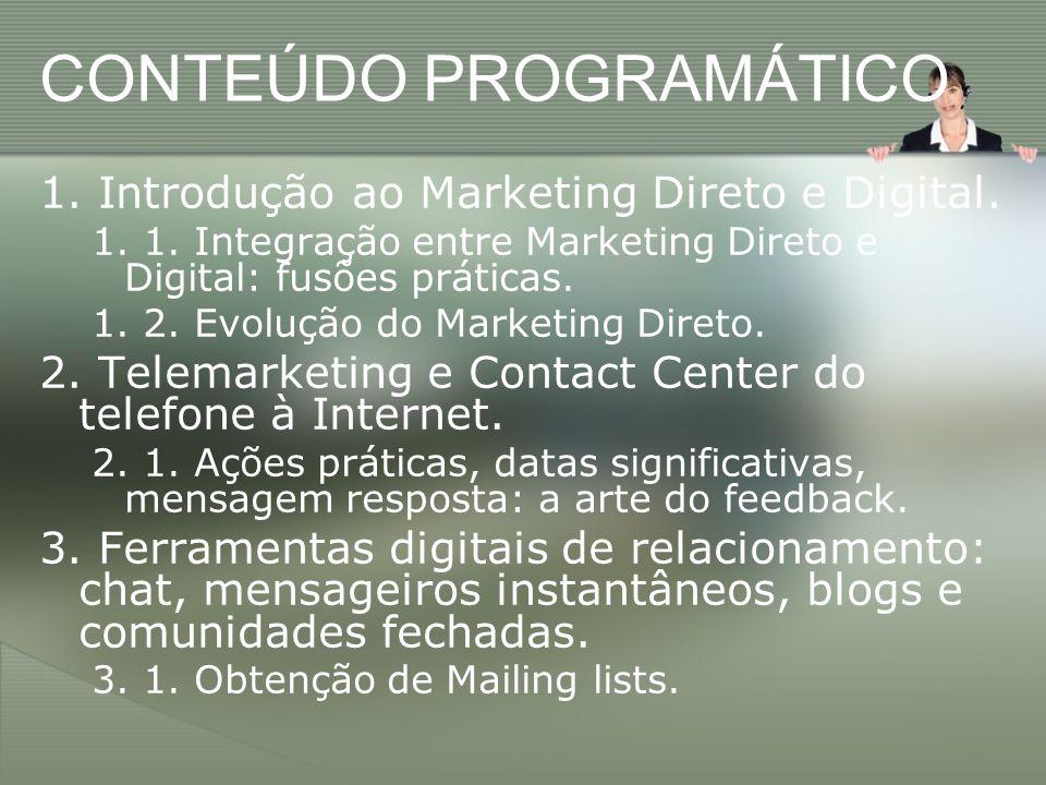 4.Web 2,0 e tendências da Web 3,0. 5. CRM e Database Marketing.