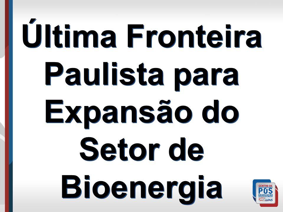 Última Fronteira Paulista para Expansão do Setor de Bioenergia