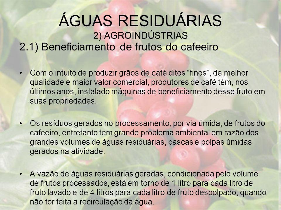 2.1) Beneficiamento de frutos do cafeeiro Com o intuito de produzir grãos de café ditos finos, de melhor qualidade e maior valor comercial, produtores