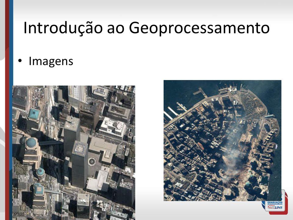 Introdução ao Geoprocessamento Imagens