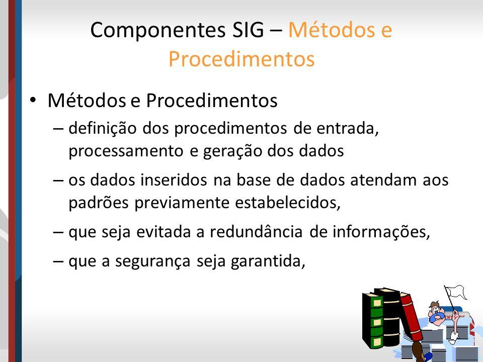 Métodos e Procedimentos – definição dos procedimentos de entrada, processamento e geração dos dados – os dados inseridos na base de dados atendam aos