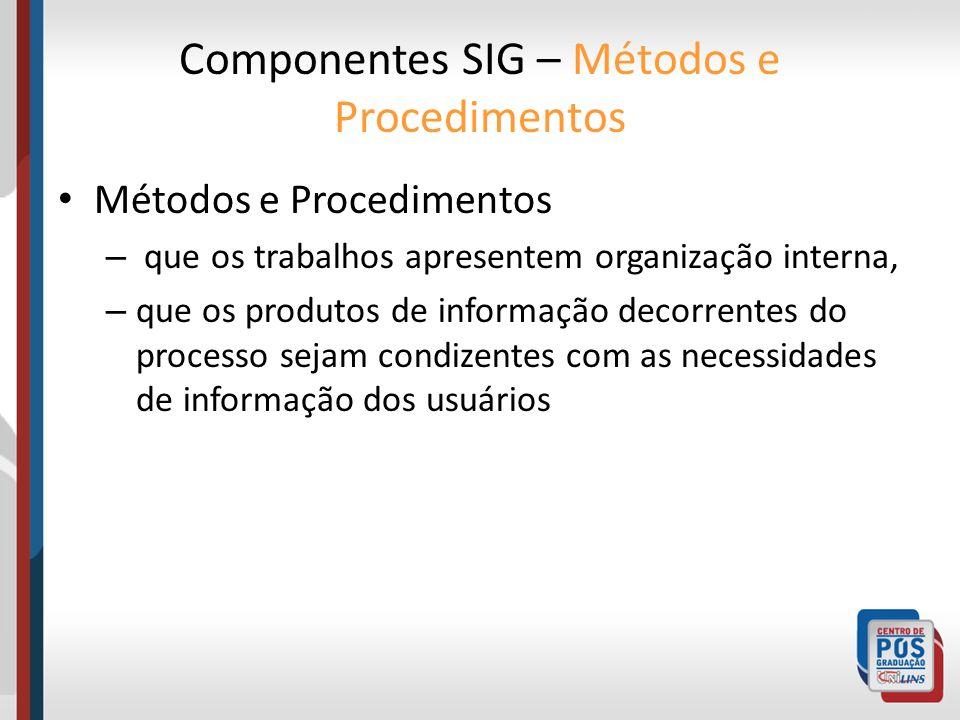 Métodos e Procedimentos – que os trabalhos apresentem organização interna, – que os produtos de informação decorrentes do processo sejam condizentes c